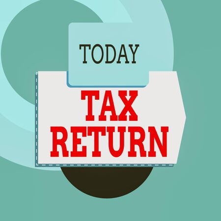 Text sign showing Tax Return. Business photo text which taxpayer makes annual statement of income circumstances Blank banner rectangle square above semicircle down Geometrical background