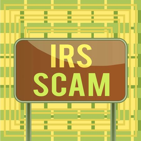 Text sign showing Irs Scam. Business photo showcasing targeted taxpayers by pretending to be Internal Revenue Service Board ground metallic pole empty panel plank colorful backgound attached