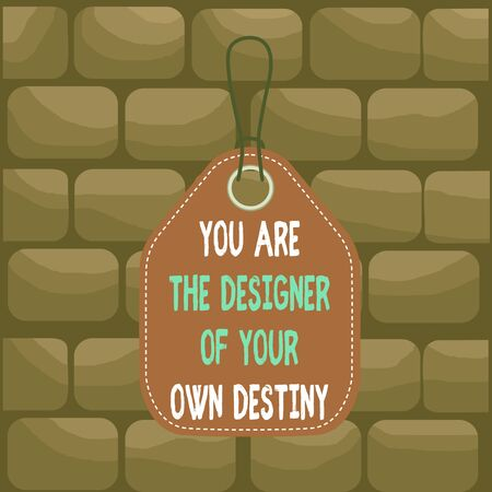 Handwriting text You Are The Designer Of Your Own Destiny. Conceptual photo Embrace life Make changes Empty tag blank space colorful background label rectangle attached string Imagens