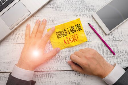 Handwriting text writing Should I Ask For A Raise Question. Conceptual photo deanalysisding increase in your month salary