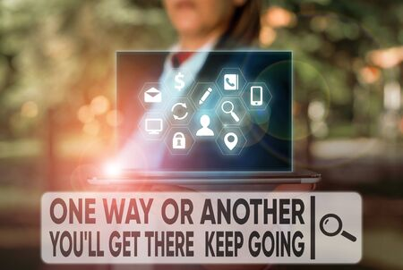 Text sign showing One Way Or Another You Ll Get There Keep Going. Business photo text Keep trying to succeed Stock fotó