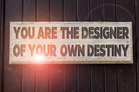 Conceptual hand writing showing You Are The Designer Of Your Own Destiny. Concept meaning Embrace life Make changes Empty white board for advertising. White space for text adding