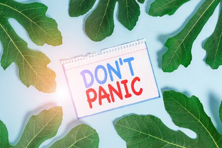 Text sign showing Don T Panic. Business photo text sudden strong feeling of fear prevents reasonable thought