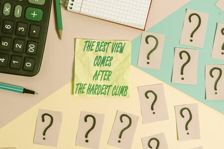 Text sign showing The Best View Comes After The Hardest Climb. Business photo text reaching dreams takes effort Mathematics stuff and writing equipment above pastel colours background