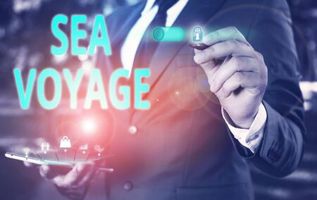 Text sign showing Sea Voyage. Business photo showcasing riding on boat through oceans usually for coast countries Male human wear formal work suit presenting presentation using smart device
