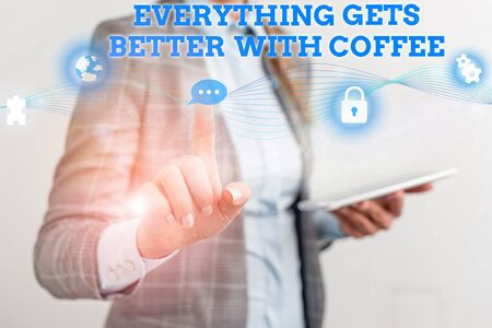 Word writing text Everything Gets Better With Coffee. Business photo showcasing Have a hot drink when having problems Female human wear formal work suit presenting presentation use smart device Foto de archivo