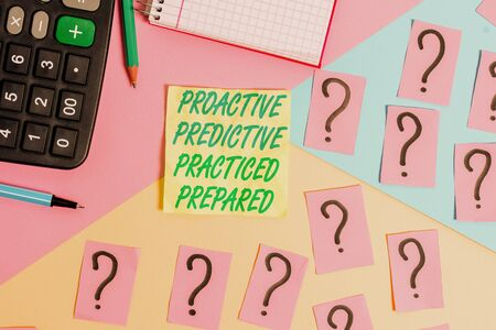 Text sign showing Proactive Predictive Practiced Prepared. Business photo text Preparation Strategies Management Mathematics stuff and writing equipment above pastel colours background