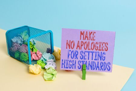 Word writing text Make No Apologies For Setting High Standards. Business photo showcasing Seeking quality productivity Trash bin crumpled paper clothespin empty reminder office supplies tipped