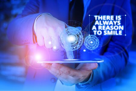Handwriting text There Is Always A Reason To Smile. Conceptual photo Positive thinking good attitude energy Male human wear formal work suit presenting presentation using smart device