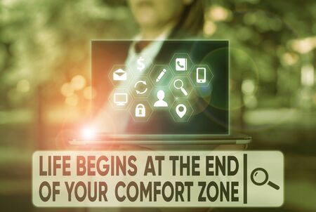 Text sign showing Life Begins At The End Of Your Comfort Zone. Business photo text Make changes evolve grow