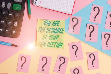 Text sign showing You Are The Designer Of Your Own Destiny. Business photo text Embrace life Make changes Mathematics stuff and writing equipment above pastel colours background