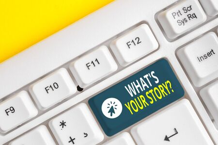 Word writing text What S Your Story Question. Business photo showcasing asking demonstrating about his past life actions career or events White pc keyboard with empty note paper above white background key copy space