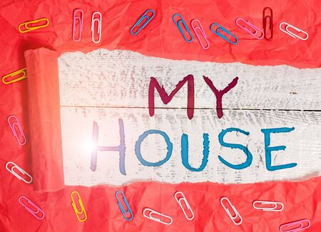 Word writing text My House. Business photo showcasing A place or building where i live with the showing whom i loved