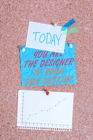 Handwriting text You Are The Designer Of Your Own Destiny. Conceptual photo Embrace life Make changes Corkboard color size paper pin thumbtack tack sheet billboard notice board