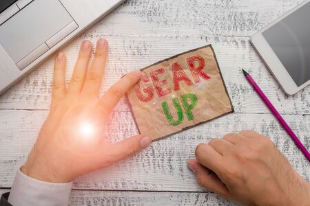 Handwriting text Gear Up. Conceptual photo Asking someone to put his clothes or suit on Getting ready fast