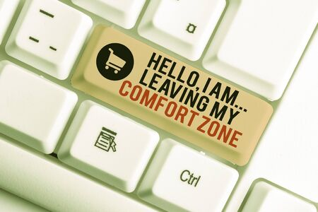 Text sign showing Hello I Am Leaving My Comfort Zone. Business photo showcasing Making big changes Evolution Growth White pc keyboard with empty note paper above white background key copy space Stok Fotoğraf