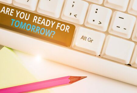Writing note showing Are You Ready For Tomorrow Question. Business concept for Preparation to the future Motivation White pc keyboard with note paper above the white background 스톡 콘텐츠 - 131386363