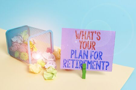 Word writing text What S Your Plan For Retirement Question. Business photo showcasing Savings Pension Elderly retire Trash bin crumpled paper clothespin empty reminder office supplies tipped