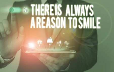 Text sign showing There Is Always A Reason To Smile. Business photo text Positive thinking good attitude energy Male human wear formal work suit presenting presentation using smart device