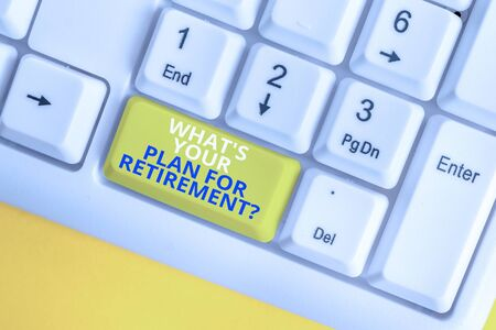 Writing note showing What S Your Plan For Retirement Question. Business concept for Savings Pension Elderly retire White pc keyboard with note paper above the white background 写真素材