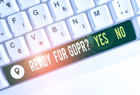 Text sign showing Ready For Gdpr Question Yes No. Business photo text Readiness General Data Protection Regulation White pc keyboard with empty note paper above white background key copy space Stock fotó