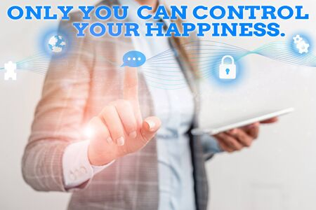 Word writing text Only You Can Control Your Happiness. Business photo showcasing Personal Selfmotivation inspiration Female human wear formal work suit presenting presentation use smart device