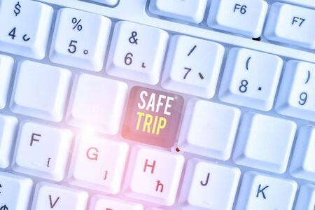 Word writing text Safe Trip. Business photo showcasing wishing someone to reach his destination in good health White pc keyboard with empty note paper above white background key copy space