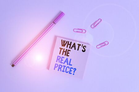 Writing note showing What S The Real Price Question. Business concept for Give actual value of property or business Colored sticky note clips binders gathered pen trendy cool background