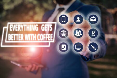 Text sign showing Everything Gets Better With Coffee. Business photo showcasing Have a hot drink when having problems