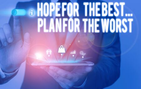 Text sign showing Hope For The Best Plan For The Worst. Business photo text Make plans good and bad possibilities Male human wear formal work suit presenting presentation using smart device Stock fotó