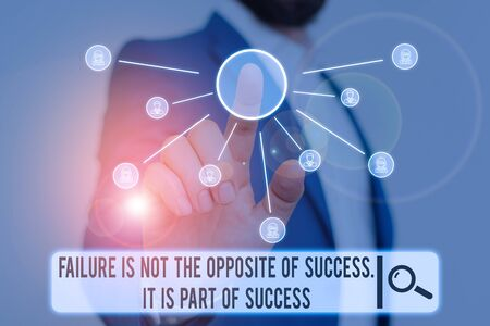 Writing note showing Failure is Not the Opposite of. Business concept for Failure Is Not The Opposite Of Success It Is Part Of Success Male wear formal work suit presenting presentation smart device