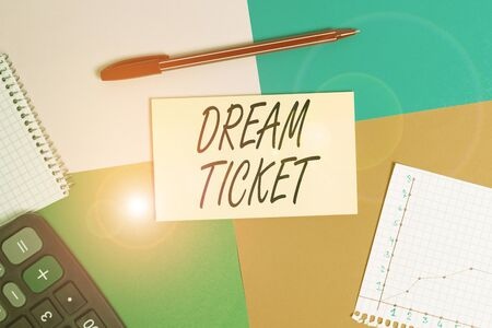 Handwriting text Dream Ticket. Conceptual photo If an opportunity or a situation is in perfect combination Office appliance colorful square desk study supplies empty paper sticker