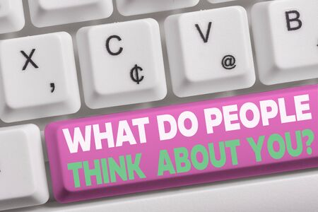Word writing text What Do People Think About You Question. Business photo showcasing Opinion of others Considerations White pc keyboard with empty note paper above white background key copy space