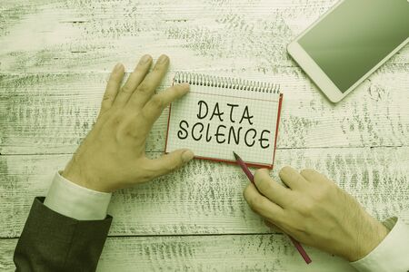 Handwriting text writing Data Science. Conceptual photo multidisciplinary field that uses scientific methods