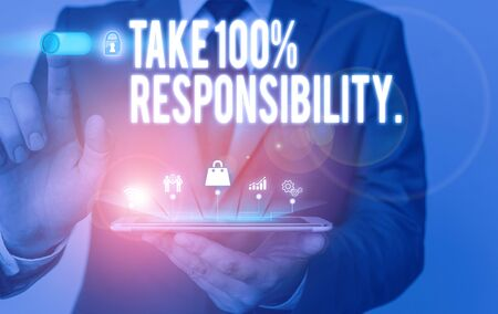 Text sign showing Take 100 Percent Responsibility. Business photo text be responsible for list of things objects to do Male human wear formal work suit presenting presentation using smart device Stok Fotoğraf