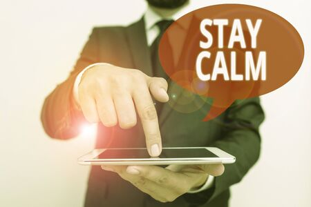 Word writing text Stay Calm. Business photo showcasing Maintain in a state of motion smoothly even under pressure
