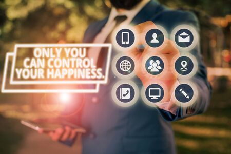Text sign showing Only You Can Control Your Happiness. Business photo showcasing Personal Selfmotivation inspiration