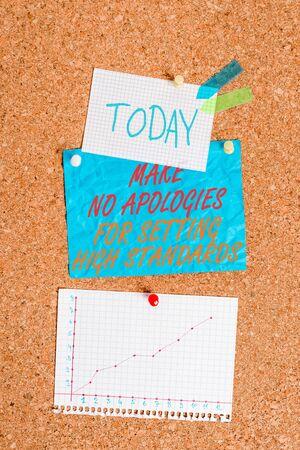 Handwriting text Make No Apologies For Setting High Standards. Conceptual photo Seeking quality productivity Corkboard color size paper pin thumbtack tack sheet billboard notice board