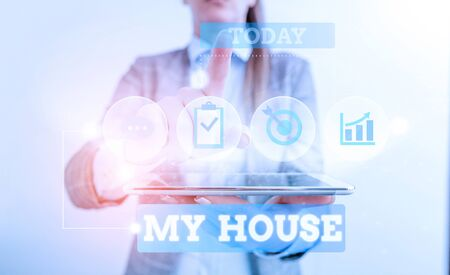 Text sign showing My House. Business photo text A place or building where i live with the showing whom i loved Female human wear formal work suit presenting presentation use smart device