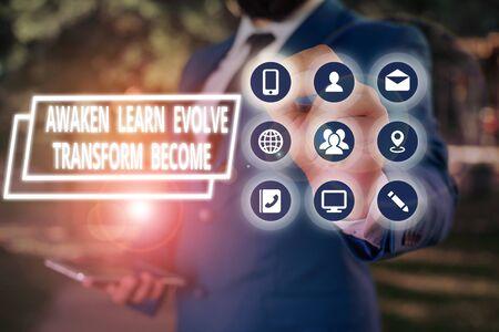 Text sign showing Awaken Learn Evolve Transform Become. Business photo showcasing Inspiration Motivation Improve Фото со стока - 130991943
