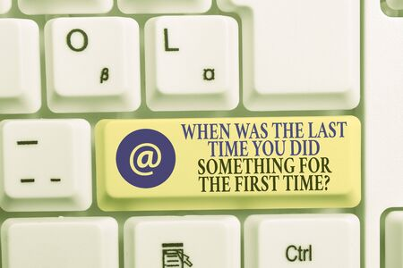 Writing note showing When Was The Last Time You Dids. Business concept for When Was The Last Time You Did Something For The First Time Question White pc keyboard with note paper above the white background Stock fotó