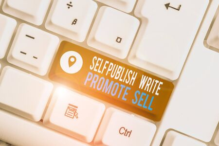 Word writing text Self Publish Write Promote Sell. Business photo showcasing Auto promotion writing Marketing Publicity White pc keyboard with empty note paper above white background key copy space Archivio Fotografico