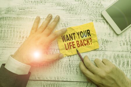Text sign showing Want Your Life Back Question. Business photo showcasing Have again our Lives Take Control of our Being