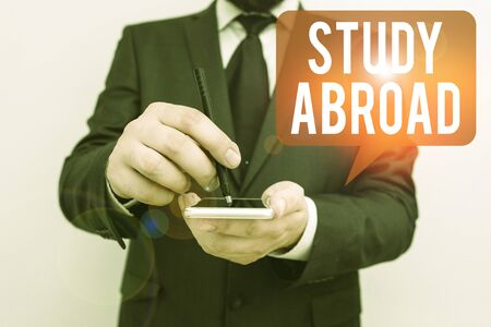 Word writing text Study Abroad. Business photo showcasing live in a foreign country and attend a foreign university