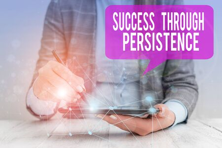 Word writing text Success Through Persistence. Business photo showcasing never give up in order to reach achieve dreams Female human wear formal work suit presenting presentation use smart device