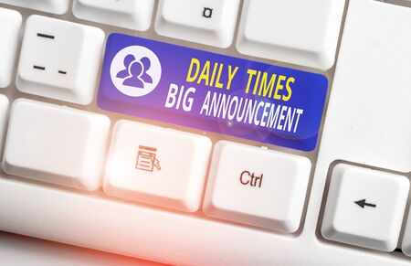 Handwriting text writing Daily Times Big Announcement. Conceptual photo bringing actions fast using website or tv White pc keyboard with empty note paper above white background key copy space Stock fotó