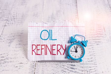 Writing note showing Oil Refinery. Business concept for industrial process of converting crude oil into petroleum