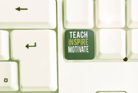 Conceptual hand writing showing Teach Inspire Motivate. Concept meaning Spark the Imagination to Feel the need to Learn White pc keyboard with note paper above the white background