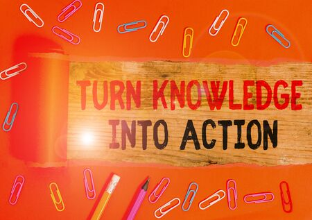 Conceptual hand writing showing Turn Knowledge Into Action. Concept meaning Apply what you have learned Leadership strategies