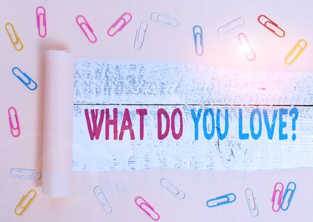 Handwriting text What Do You Love Question. Conceptual photo Enjoyable things passion for something inspiration